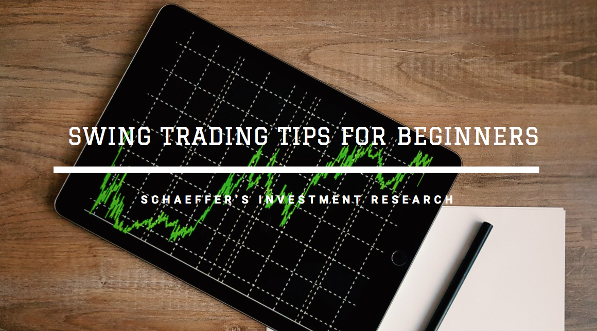 Schaeffer's Investment Research Offers Swing Trading Tips for Beginners