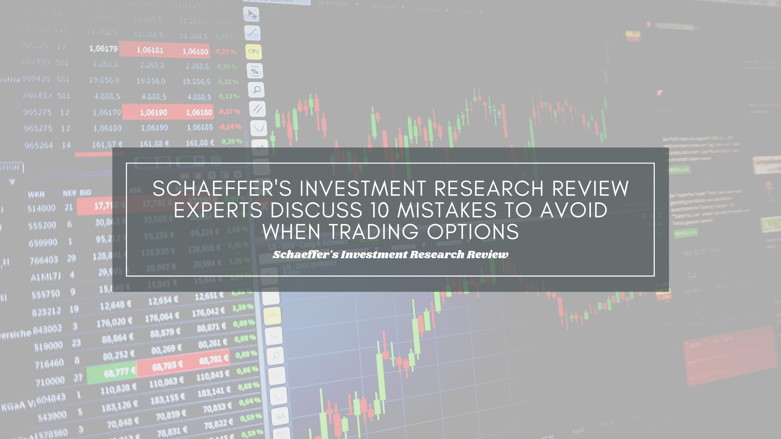 Schaeffer's Investment Research Review Experts Discuss 10 Mistakes to Avoid When Trading Options