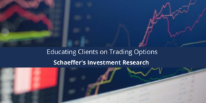Schaeffer's Investment Research Educating Clients on Trading Options